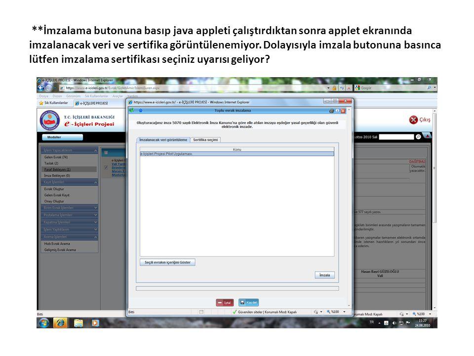 **İmzalama butonuna basıp java appleti çalıştırdıktan sonra applet ekranında imzalanacak veri ve sertifika görüntülenemiyor.