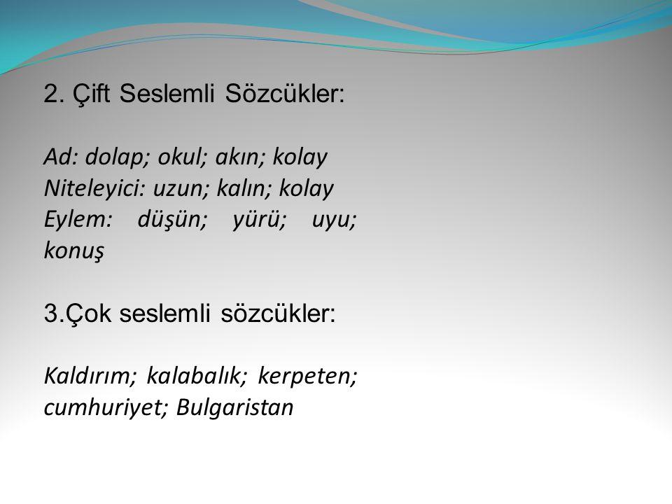 2. Çift Seslemli Sözcükler: