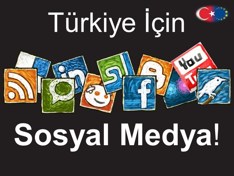 Türkiye İçin Sosyal Medya!