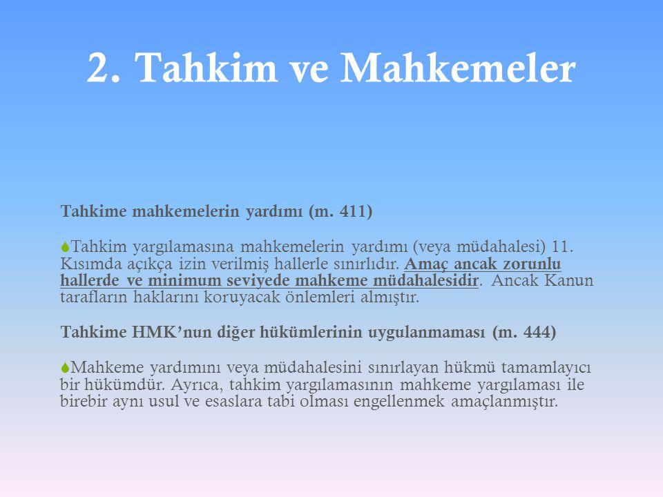 2. Tahkim ve Mahkemeler Tahkime mahkemelerin yardımı (m. 411)