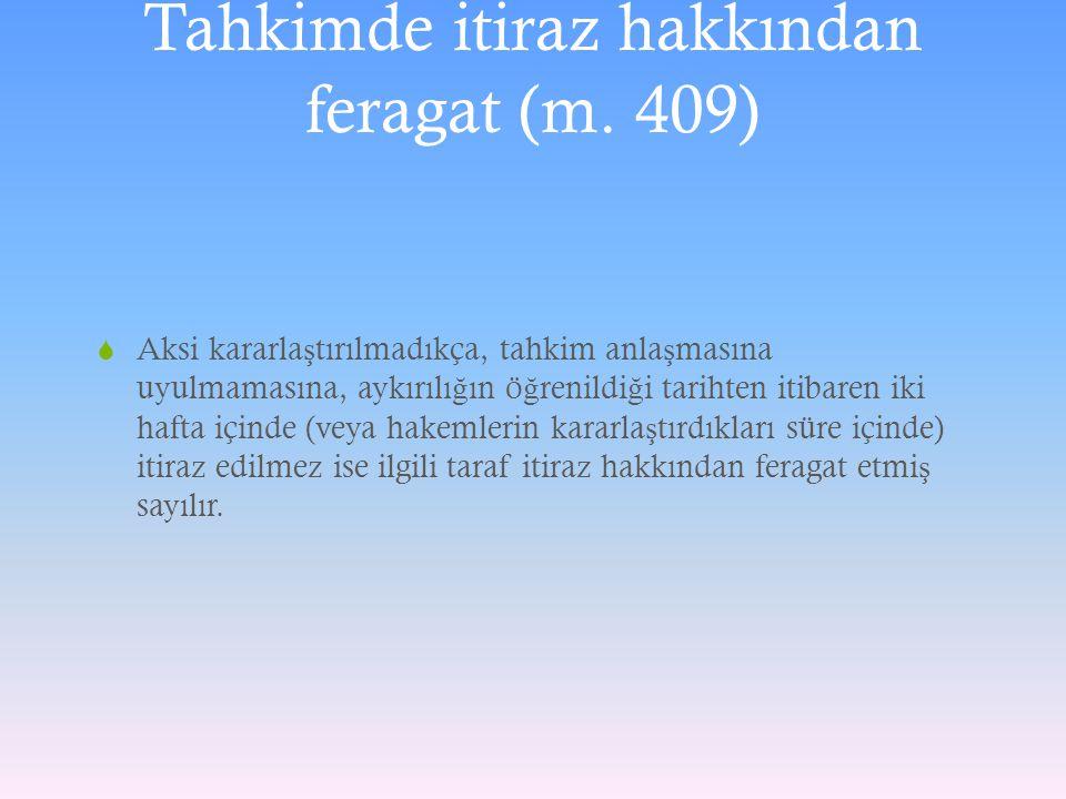 Tahkimde itiraz hakkından feragat (m. 409)