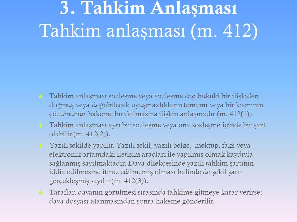 3. Tahkim Anlaşması Tahkim anlaşması (m. 412)