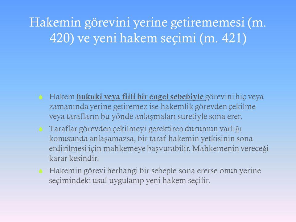 Hakemin görevini yerine getirememesi (m. 420) ve yeni hakem seçimi (m