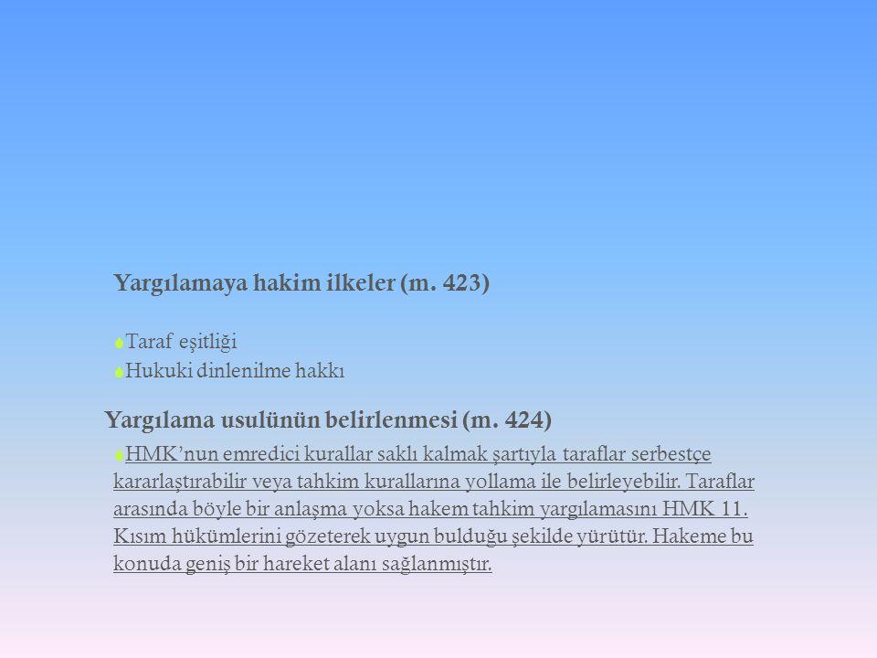 Yargılamaya hakim ilkeler (m. 423)