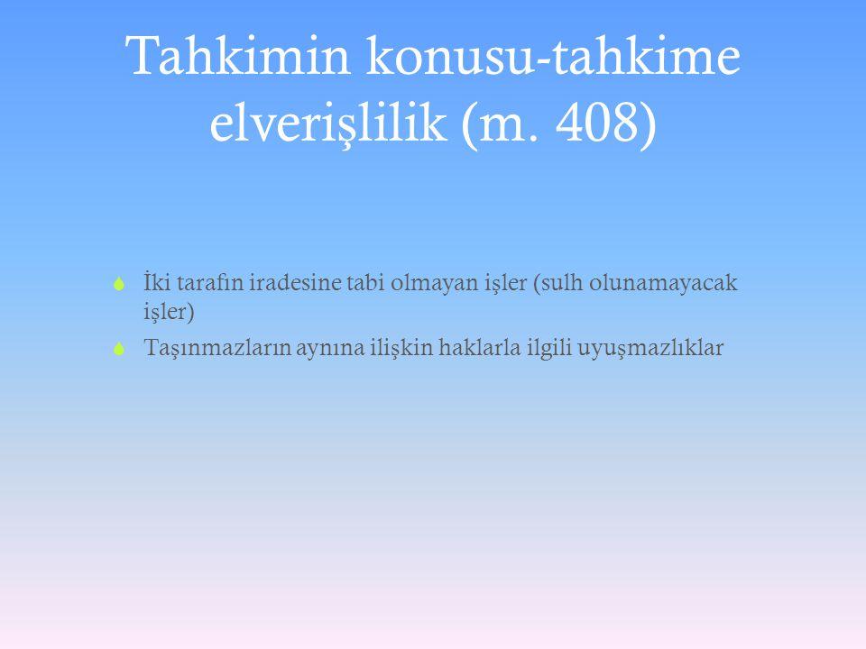 Tahkimin konusu-tahkime elverişlilik (m. 408)