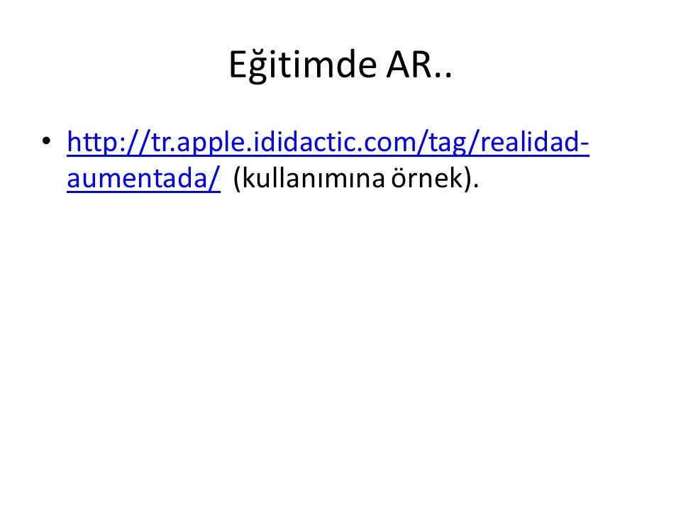 Eğitimde AR.. http://tr.apple.ididactic.com/tag/realidad-aumentada/ (kullanımına örnek).