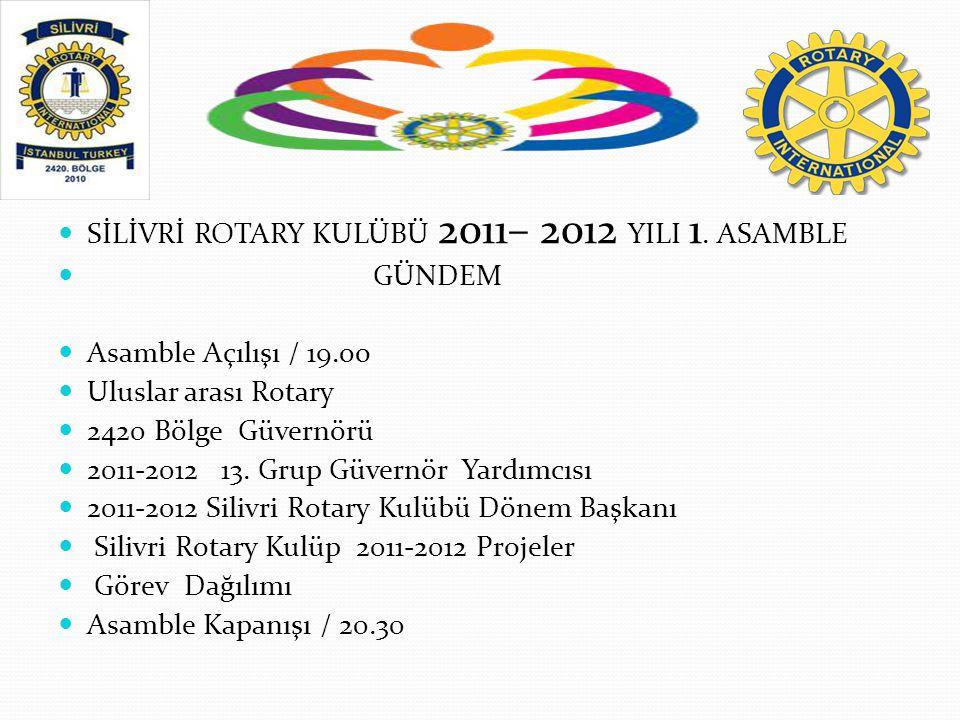 SİLİVRİ ROTARY KULÜBÜ 2011– 2012 YILI 1. ASAMBLE