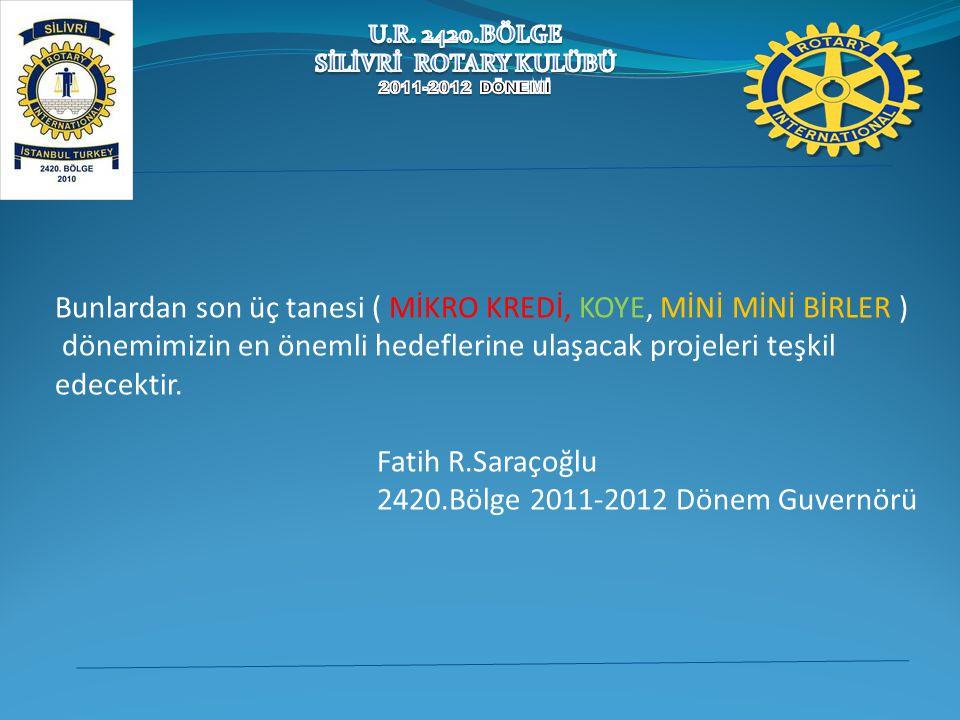 U.R. 2420.BÖLGE SİLİVRİ ROTARY KULÜBÜ 2011-2012 DÖNEMİ