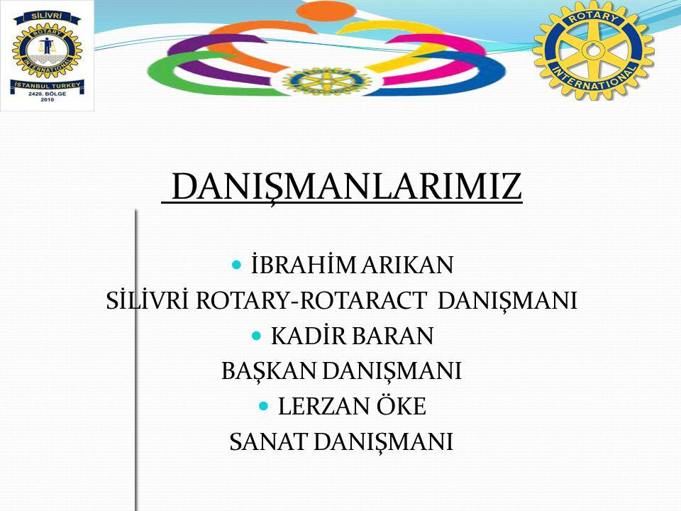 SİLİVRİ ROTARY-ROTARACT DANIŞMANI
