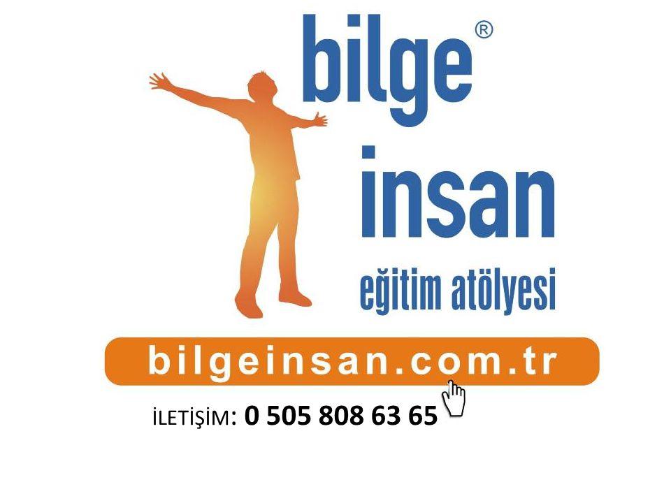 www.bilgeinsan.com.tr İLETİŞİM: 0 505 808 63 65