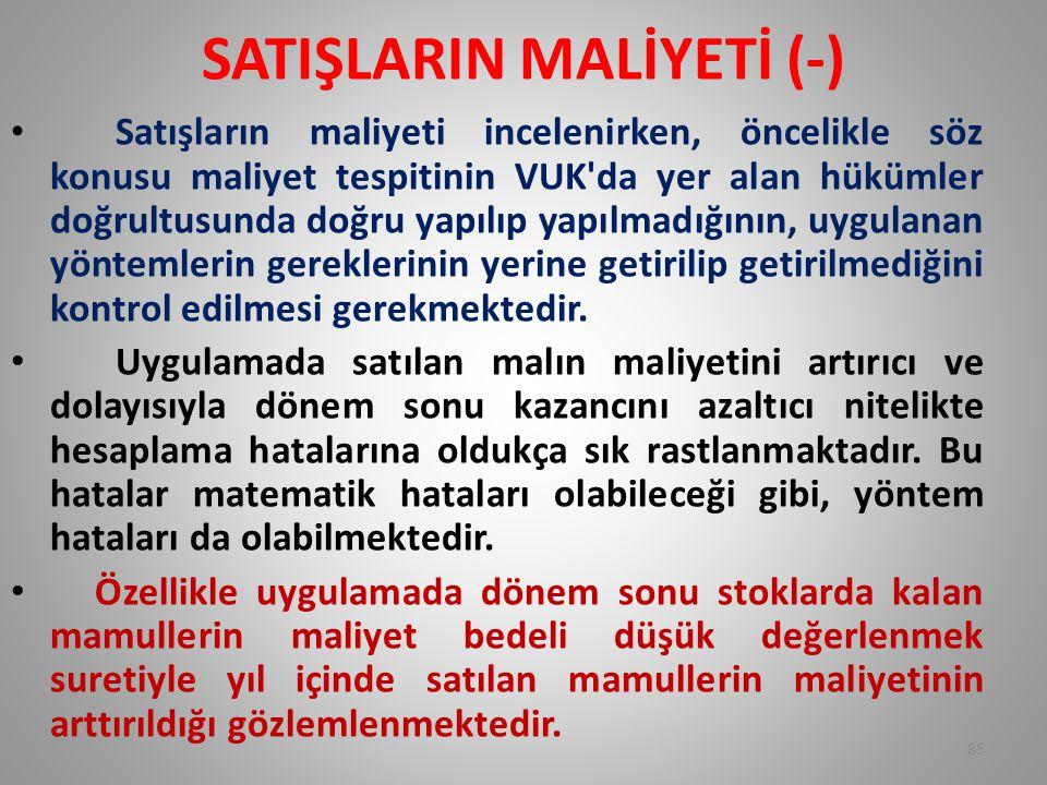 SATIŞLARIN MALİYETİ (-)