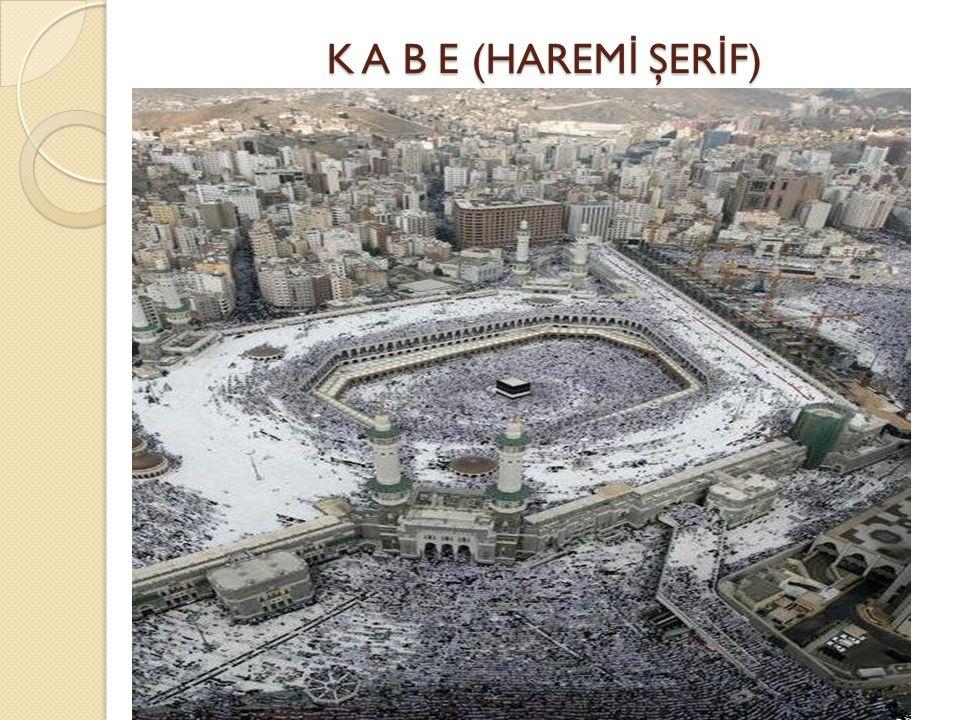 K A B E (HAREMİ ŞERİF)
