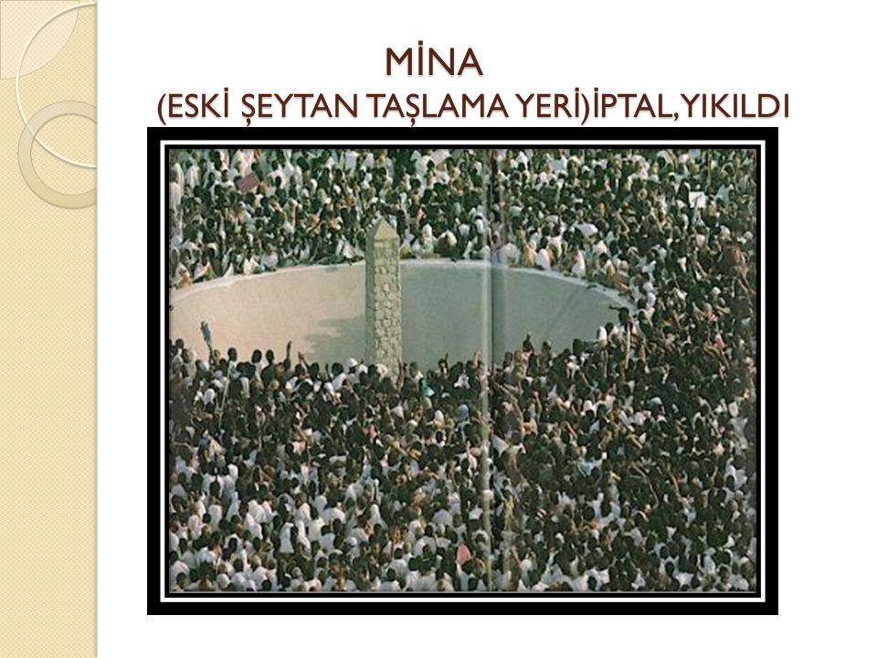 MİNA (ESKİ ŞEYTAN TAŞLAMA YERİ)İPTAL,YIKILDI