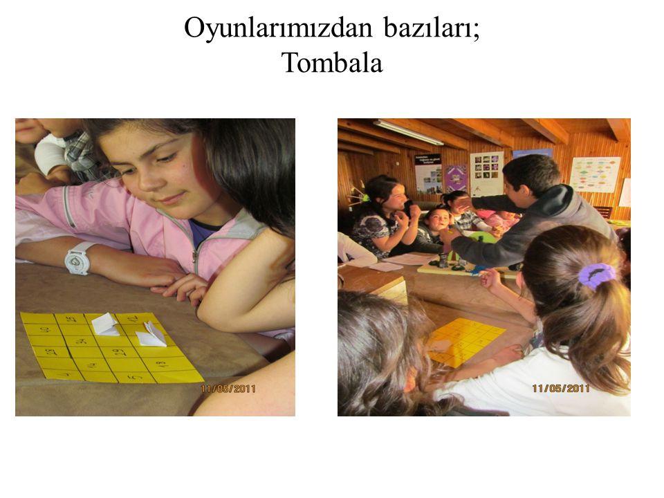 Oyunlarımızdan bazıları; Tombala