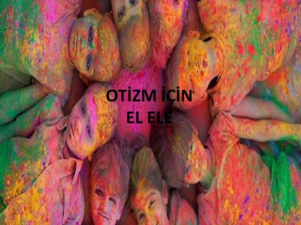 OTİZM İÇİN EL ELE