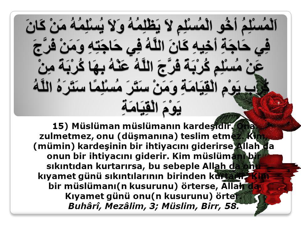Buhârî, Mezâlim, 3; Müslim, Birr, 58.