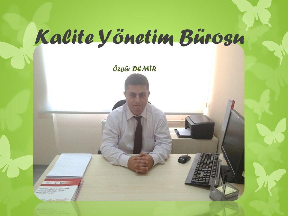 Kalite Yönetim Bürosu Özgür DEMİR