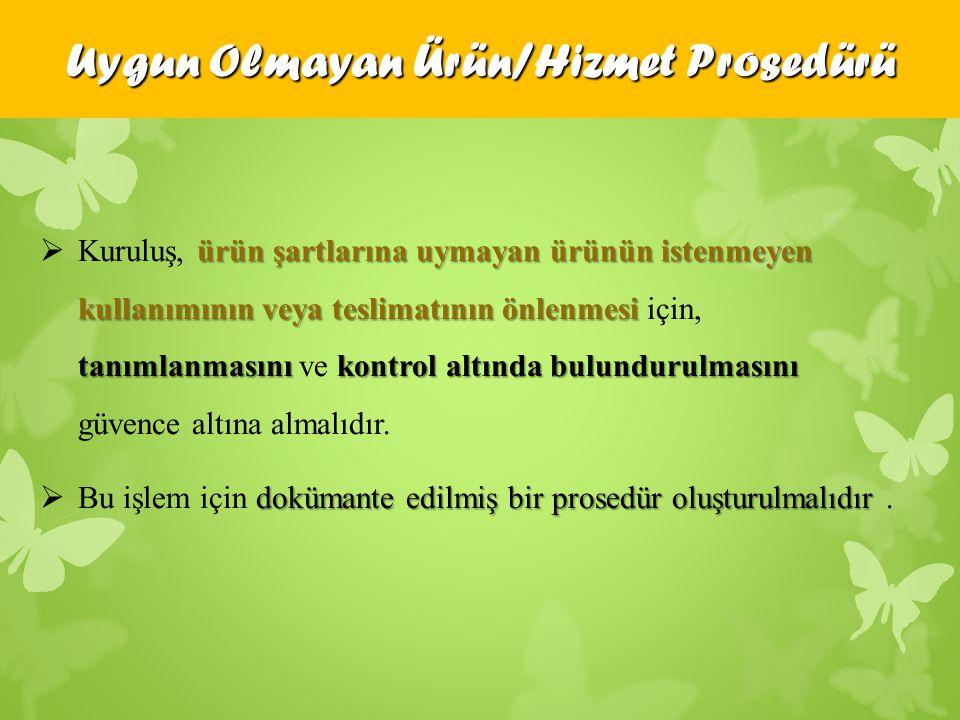 Uygun Olmayan Ürün/Hizmet Prosedürü