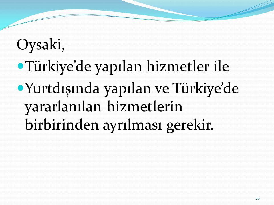 Oysaki, Türkiye'de yapılan hizmetler ile.