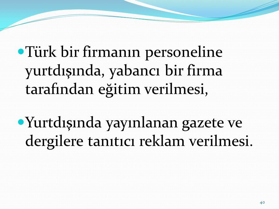 Türk bir firmanın personeline yurtdışında, yabancı bir firma tarafından eğitim verilmesi,