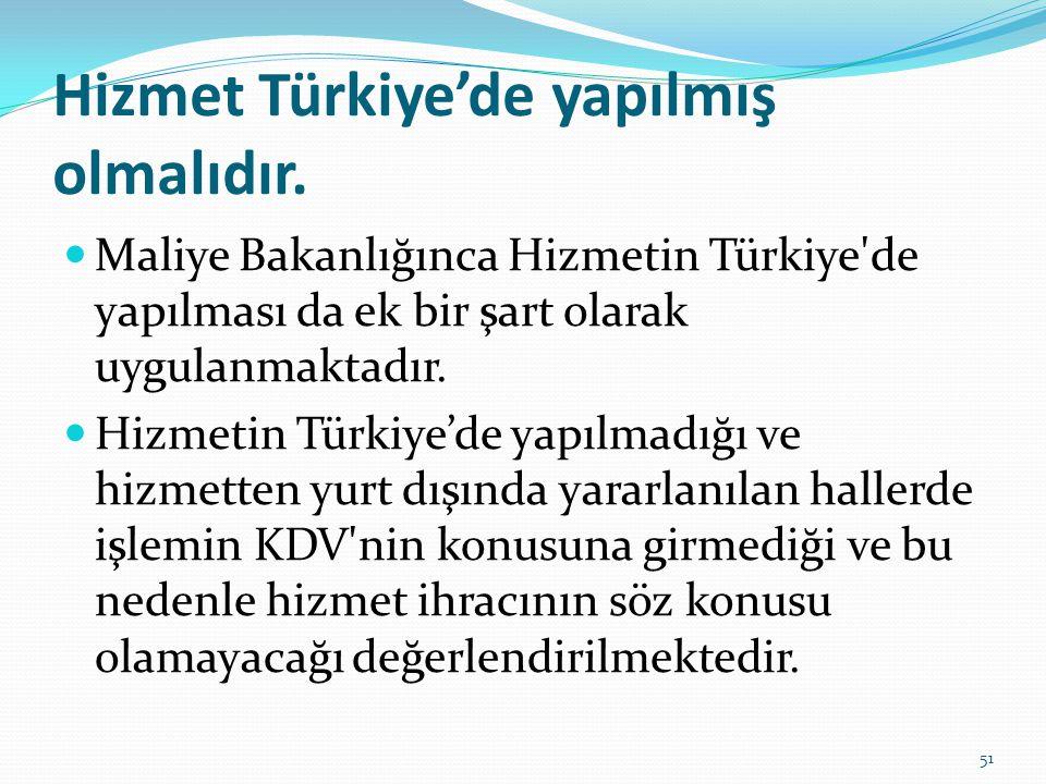 Hizmet Türkiye'de yapılmış olmalıdır.