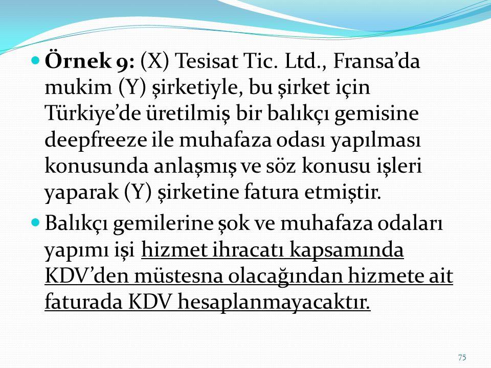 Örnek 9: (X) Tesisat Tic. Ltd