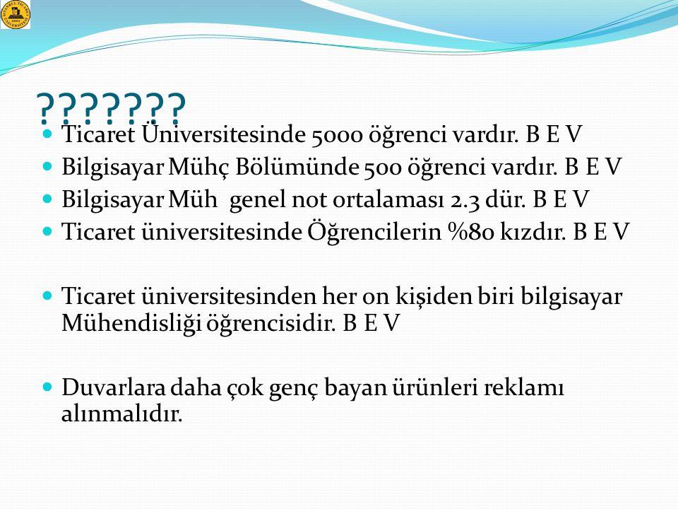 Ticaret Üniversitesinde 5000 öğrenci vardır. B E V