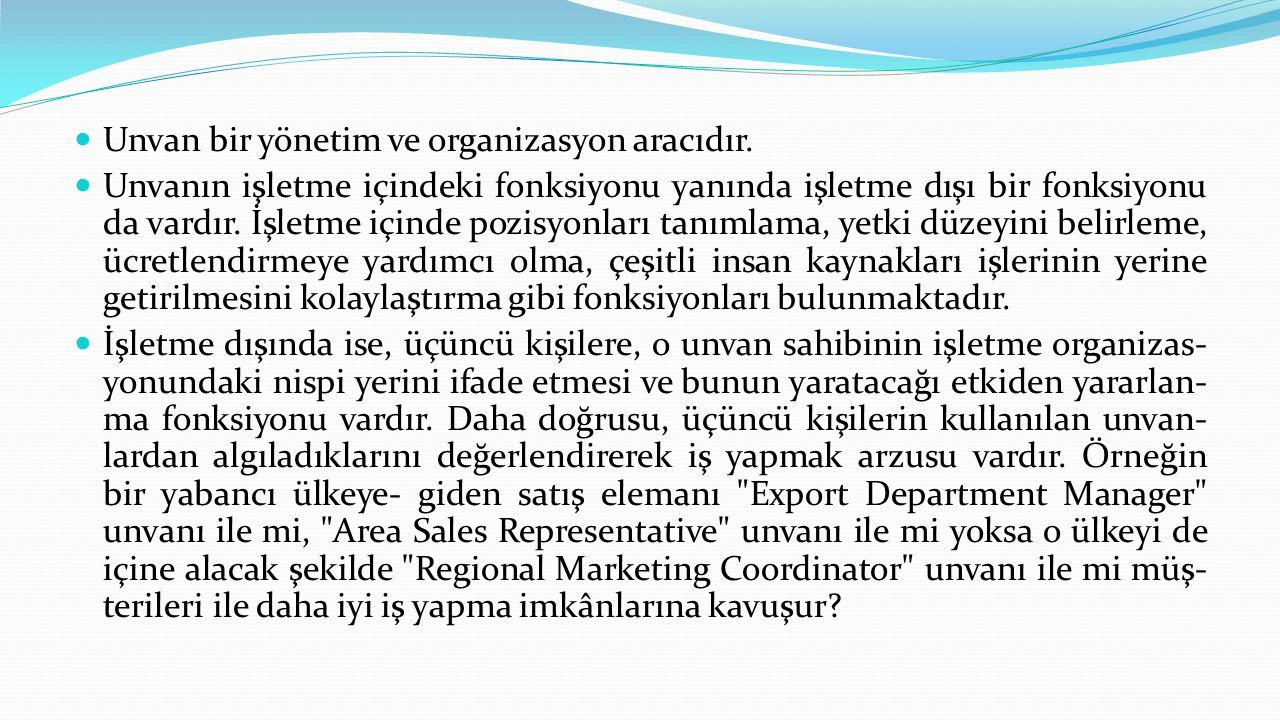 Unvan bir yönetim ve organizasyon aracıdır.