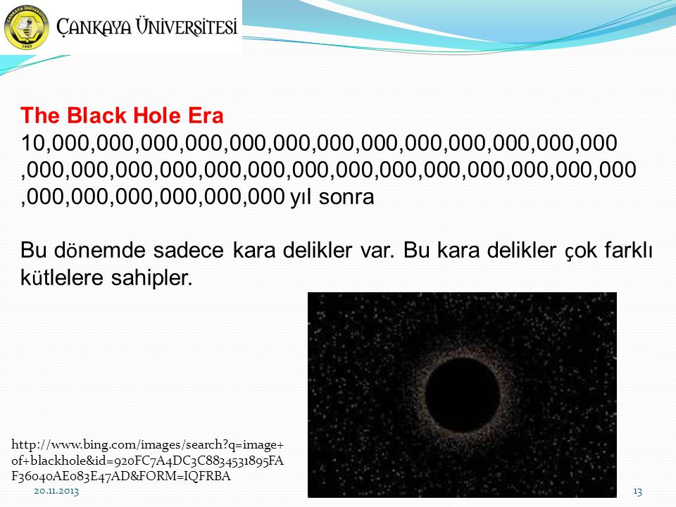 The Black Hole Era 10,000,000,000,000,000,000,000,000,000,000,000,000,000 ,000,000,000,000,000,000,000,000,000,000,000,000,000,000.