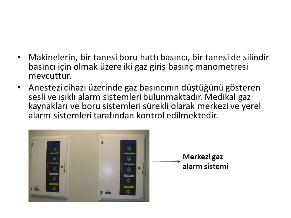 Makinelerin, bir tanesi boru hattı basıncı, bir tanesi de silindir basıncı için olmak üzere iki gaz giriş basınç manometresi mevcuttur.