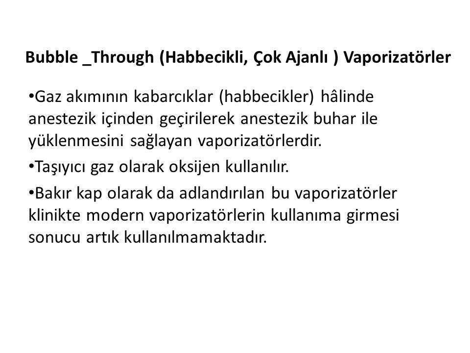 Bubble _Through (Habbecikli, Çok Ajanlı ) Vaporizatörler