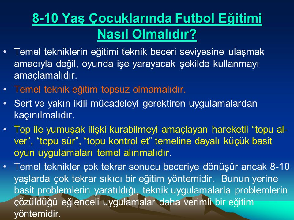 8-10 Yaş Çocuklarında Futbol Eğitimi Nasıl Olmalıdır