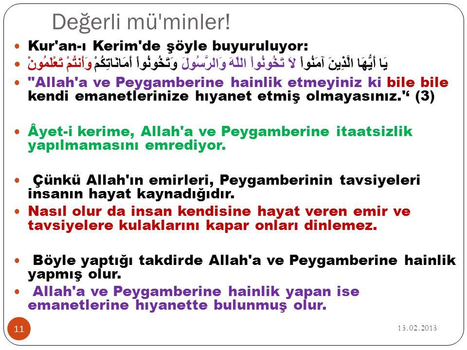 Değerli mü minler! Kur an-ı Kerim de şöyle buyuruluyor: