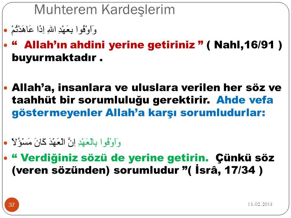Muhterem Kardeşlerim وَاَوْفُوا بِعَهْدِ اللهِ اِذَا عَاهَدْتُمْ