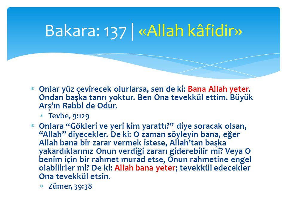 Bakara: 137 | «Allah kâfidir»