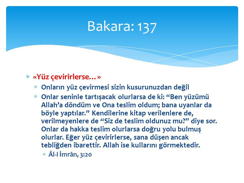 Bakara: 137 «Yüz çevirirlerse…»