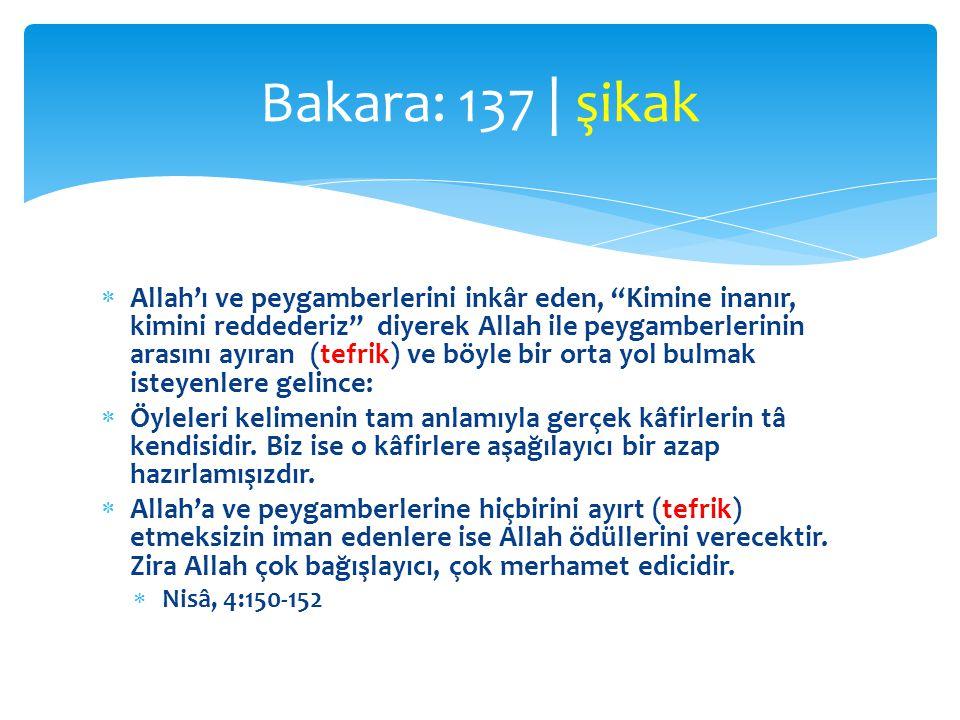 Bakara: 137 | şikak