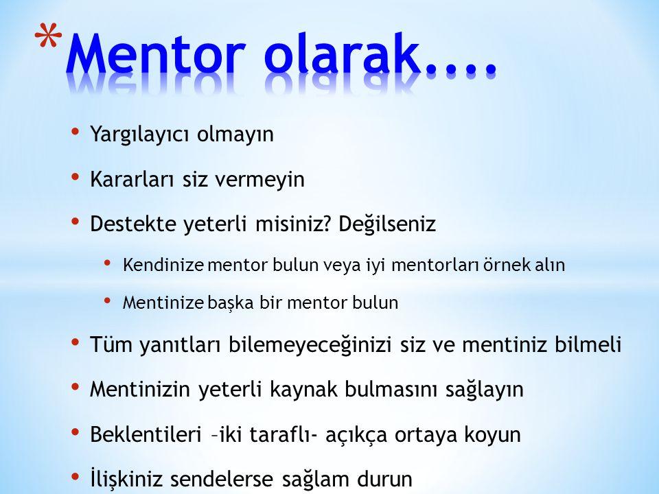 Mentor olarak.... Yargılayıcı olmayın Kararları siz vermeyin