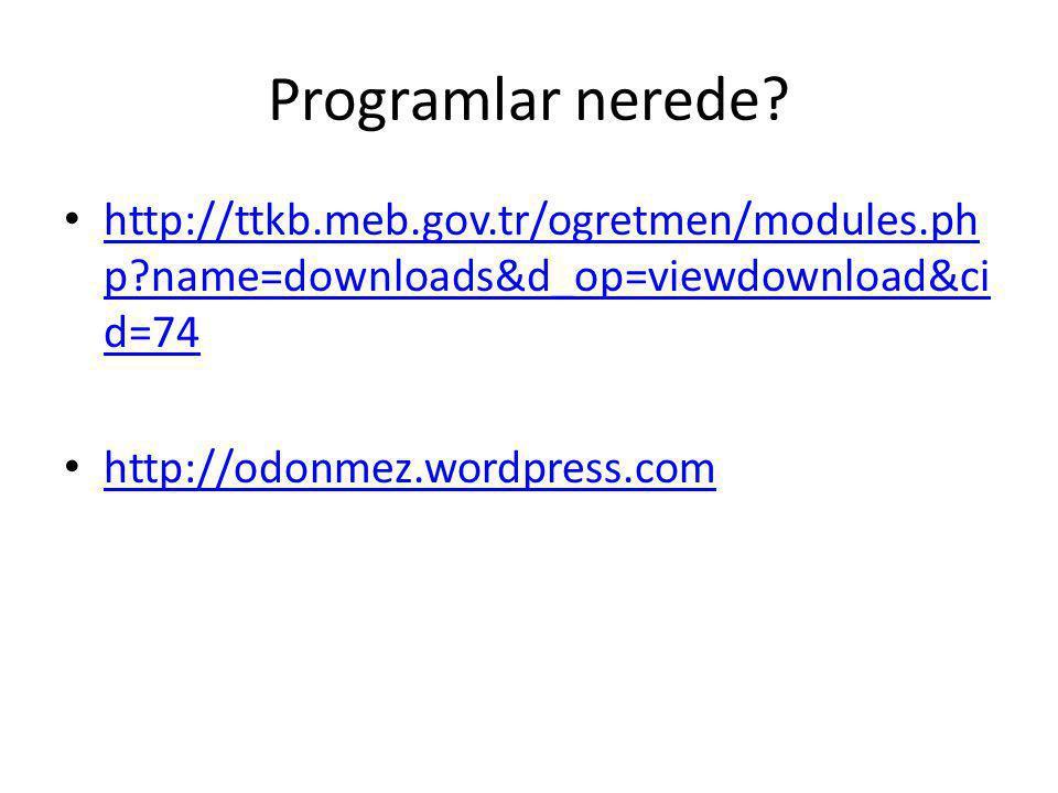 Programlar nerede http://ttkb.meb.gov.tr/ogretmen/modules.php name=downloads&d_op=viewdownload&cid=74.