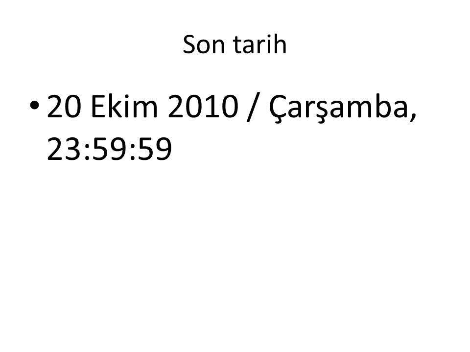 Son tarih 20 Ekim 2010 / Çarşamba, 23:59:59