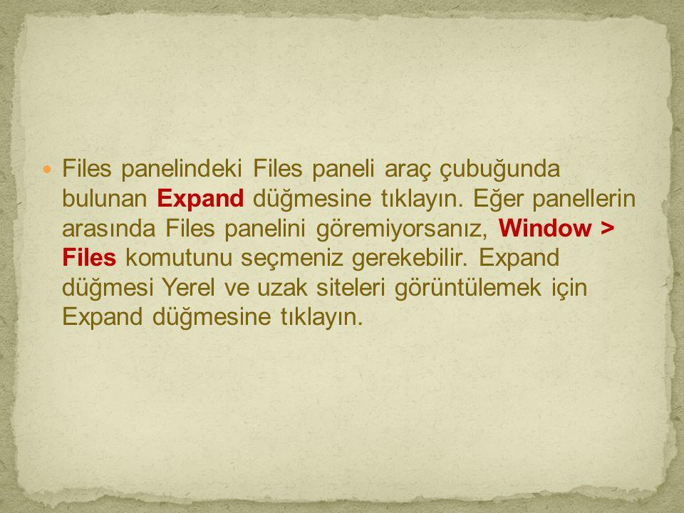 Files panelindeki Files paneli araç çubuğunda bulunan Expand düğmesine tıklayın.
