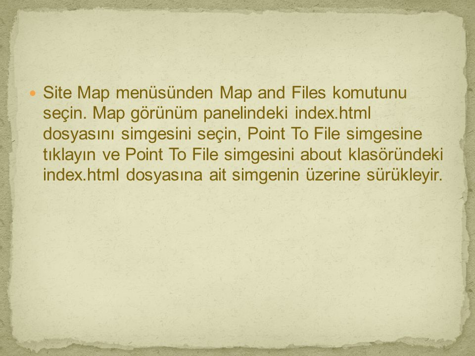Site Map menüsünden Map and Files komutunu seçin