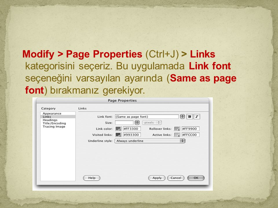 Modify > Page Properties (Ctrl+J) > Links kategorisini seçeriz