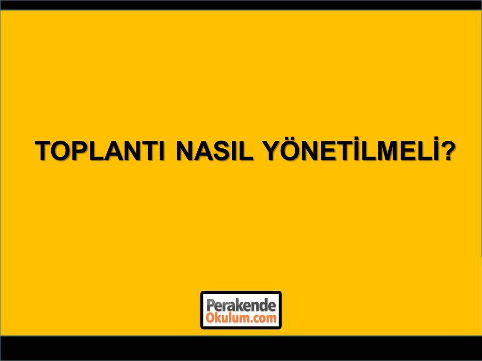 TOPLANTI NASIL YÖNETİLMELİ