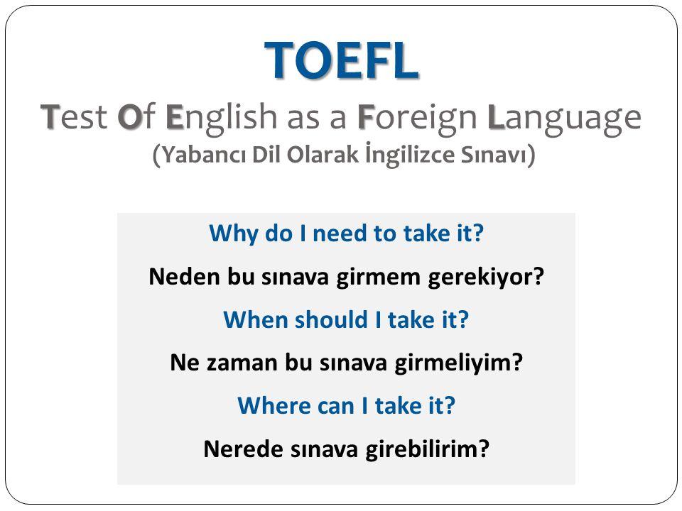 TOEFL Test Of English as a Foreign Language (Yabancı Dil Olarak İngilizce Sınavı)