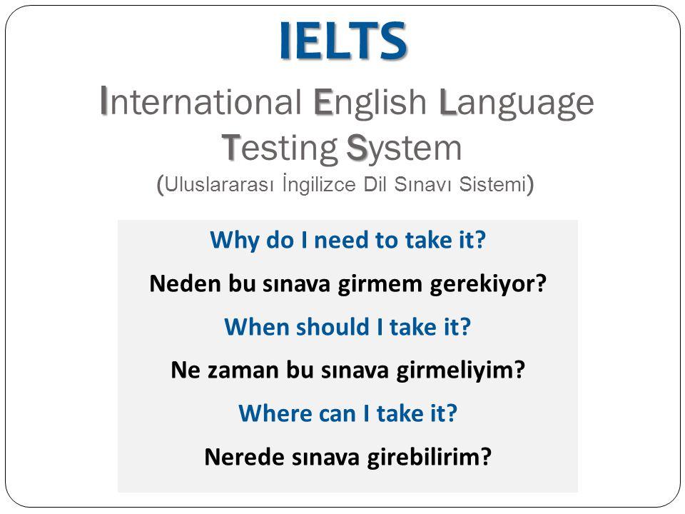 IELTS International English Language Testing System (Uluslararası İngilizce Dil Sınavı Sistemi)