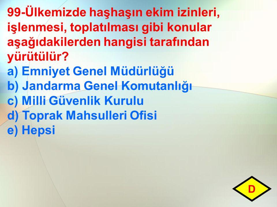 a) Emniyet Genel Müdürlüğü b) Jandarma Genel Komutanlığı
