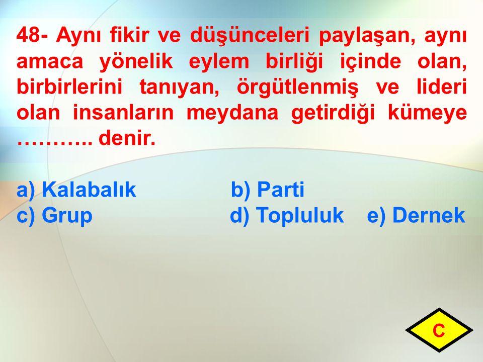 c) Grup d) Topluluk e) Dernek
