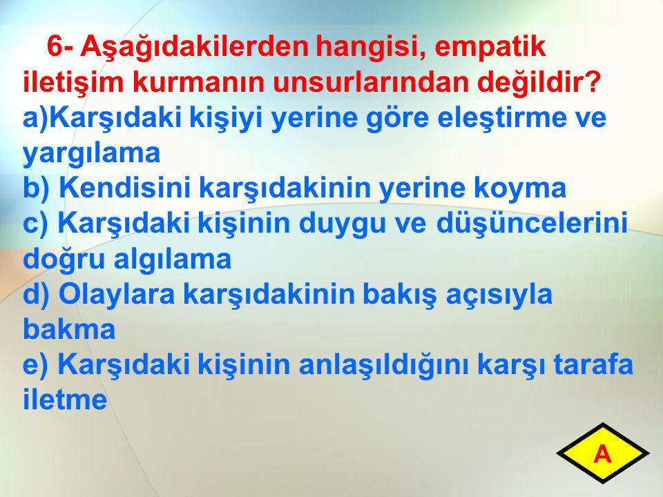 a)Karşıdaki kişiyi yerine göre eleştirme ve yargılama