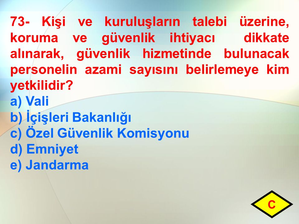 c) Özel Güvenlik Komisyonu d) Emniyet e) Jandarma